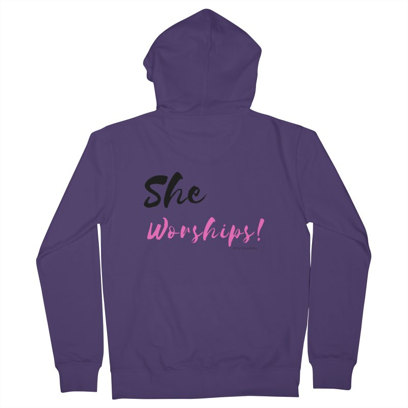 She Worships (Black & Pink Letters) Women's French Terry Zip-Up Hoody by Virtuousbella Boutique