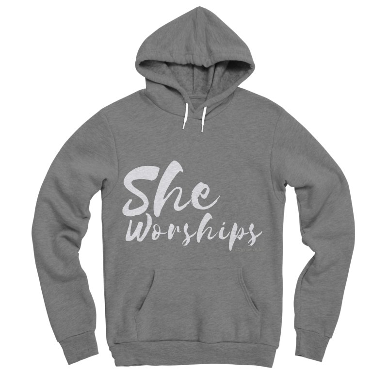 She Worships White Letters Women's Sponge Fleece Pullover Hoody by Living Virtuous Boutique