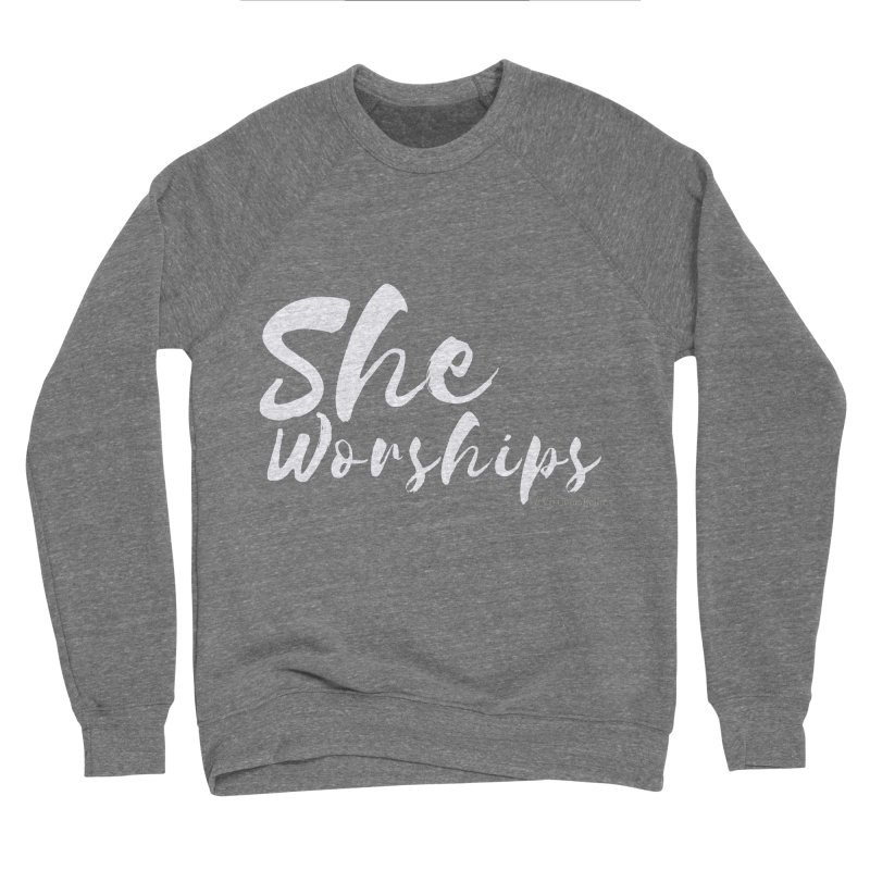 She Worships White Letters Women's Sponge Fleece Sweatshirt by Living Virtuous Boutique