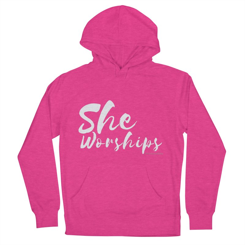 She Worships White Letters Women's French Terry Pullover Hoody by Living Virtuous Boutique