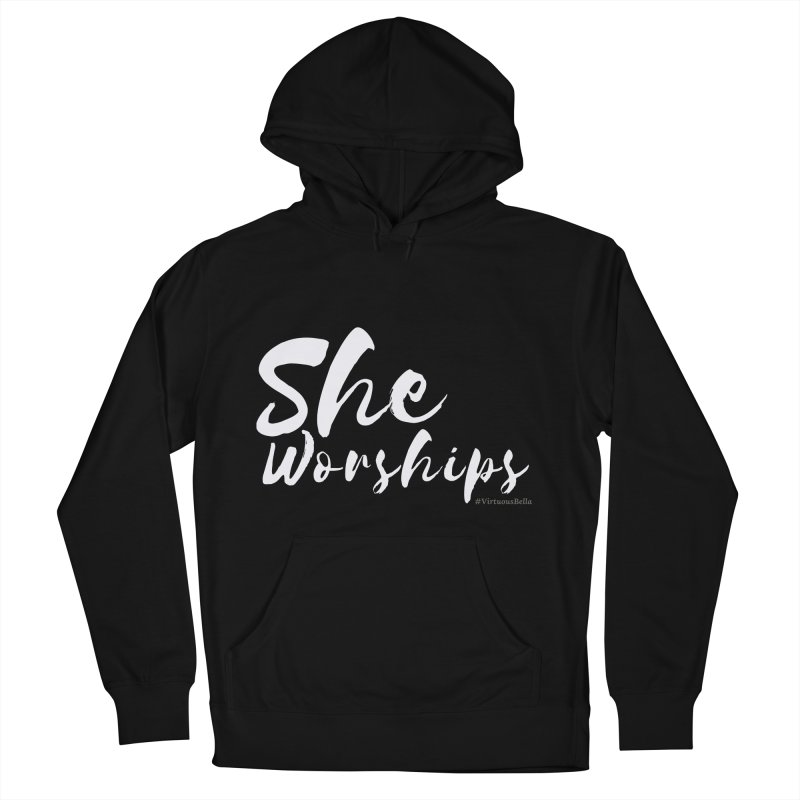 She Worships White Letters Women's French Terry Pullover Hoody by Virtuousbella Boutique