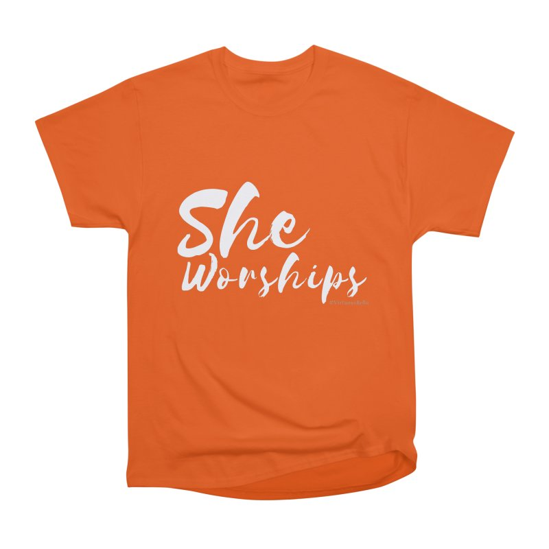 She Worships White Letters Women's Heavyweight Unisex T-Shirt by Living Virtuous Boutique