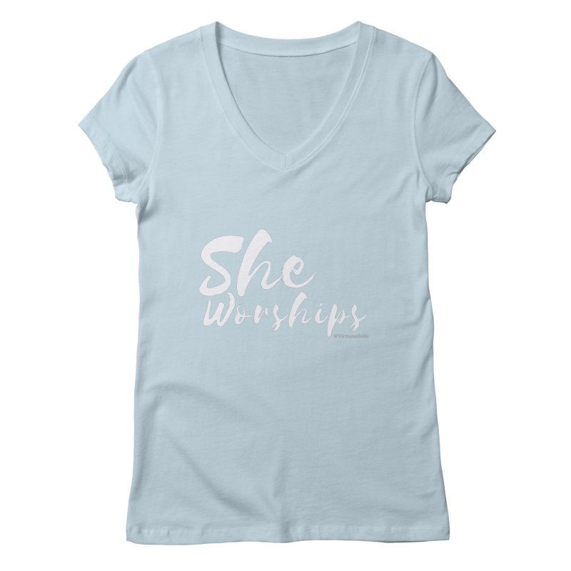 She Worships White Letters Women's Regular V-Neck by Living Virtuous Boutique