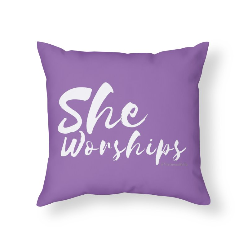 She Worships White Letters Home Throw Pillow by Living Virtuous Boutique