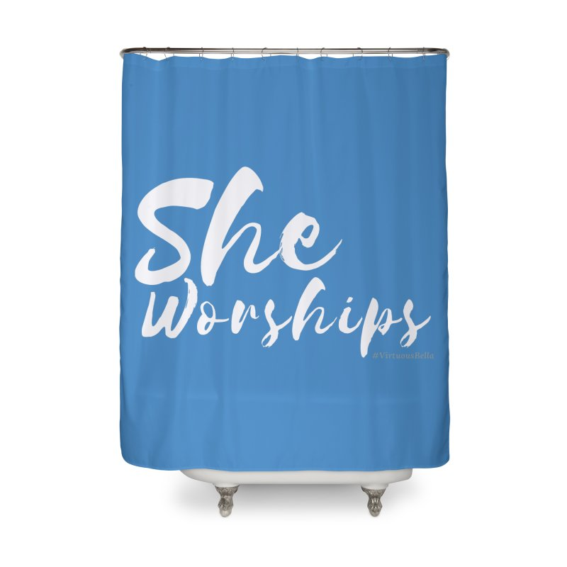 She Worships White Letters Home Shower Curtain by Living Virtuous Boutique