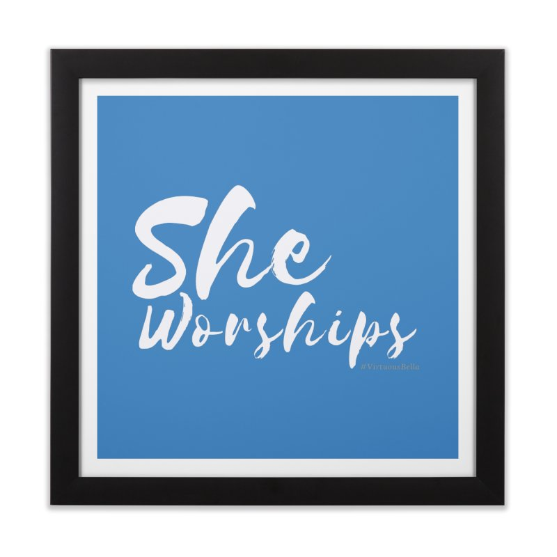 She Worships White Letters Home Framed Fine Art Print by Living Virtuous Boutique