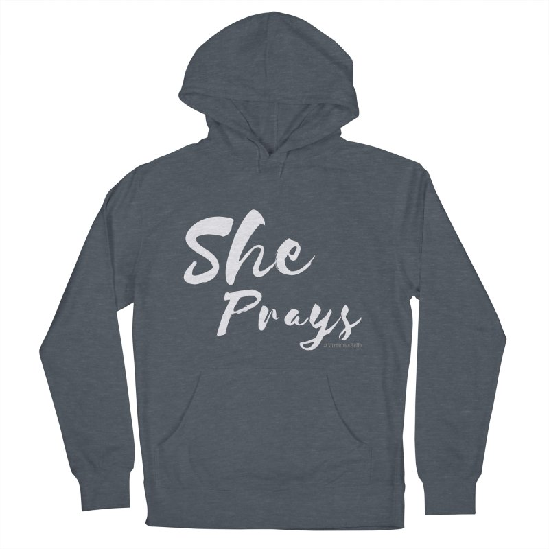 She Prays Women's French Terry Pullover Hoody by Living Virtuous Boutique