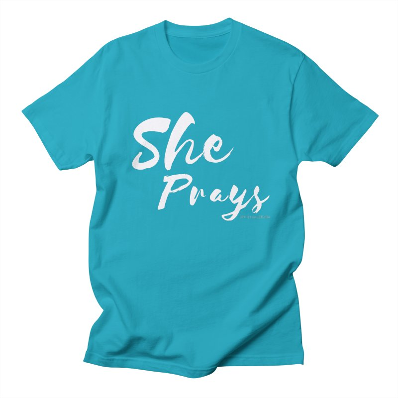 She Prays Women's Regular Unisex T-Shirt by Living Virtuous Boutique