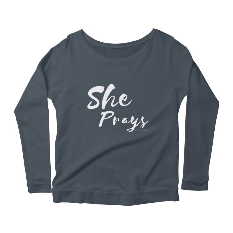 She Prays Women's Scoop Neck Longsleeve T-Shirt by Living Virtuous Boutique
