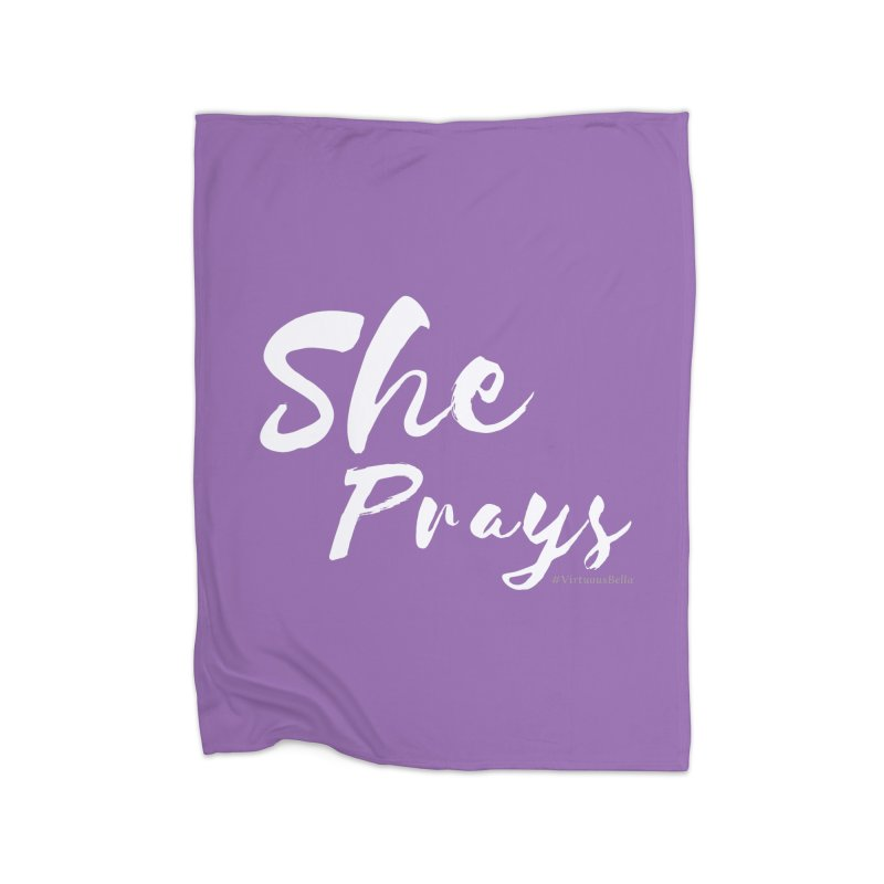 She Prays in Fleece Blanket Blanket by Living Virtuous Boutique