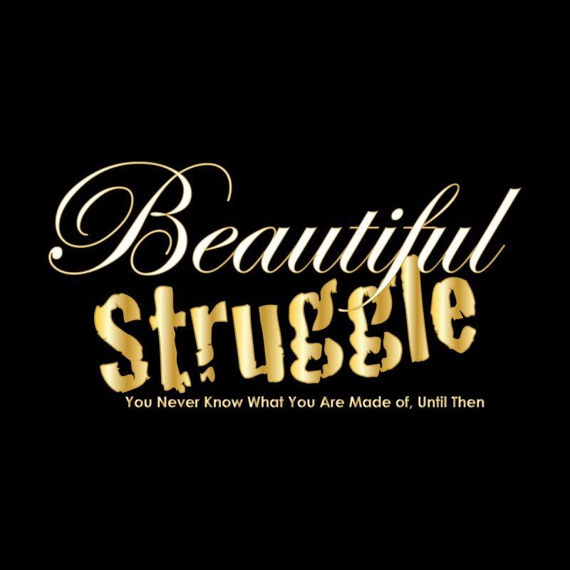 Beautiful Struggle Women's V-Neck by VisualEFX Gear