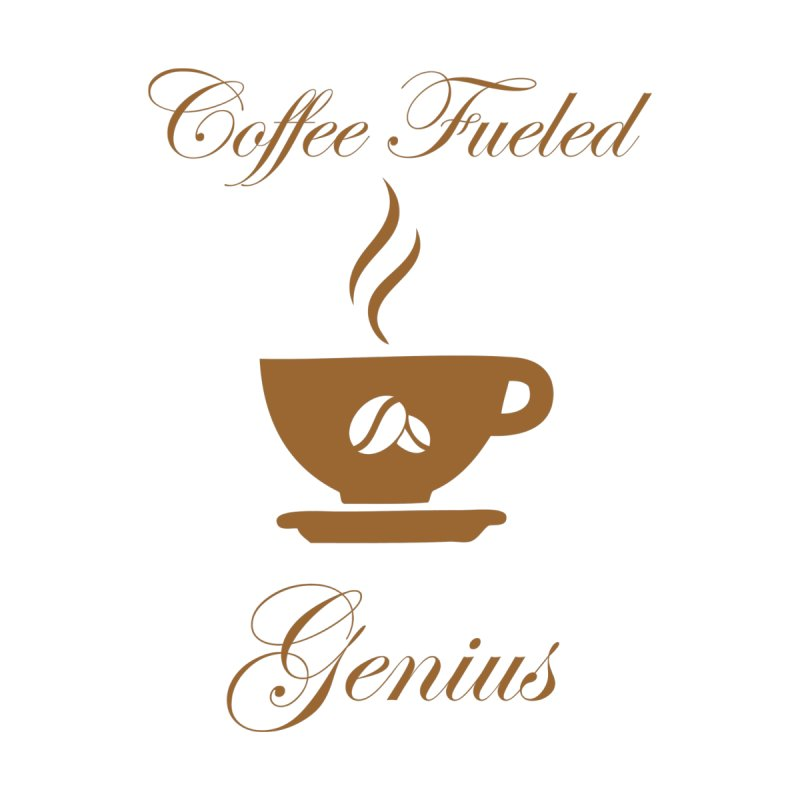 Coffee Fueled Genius Men's T-Shirt by VisualEFX Gear