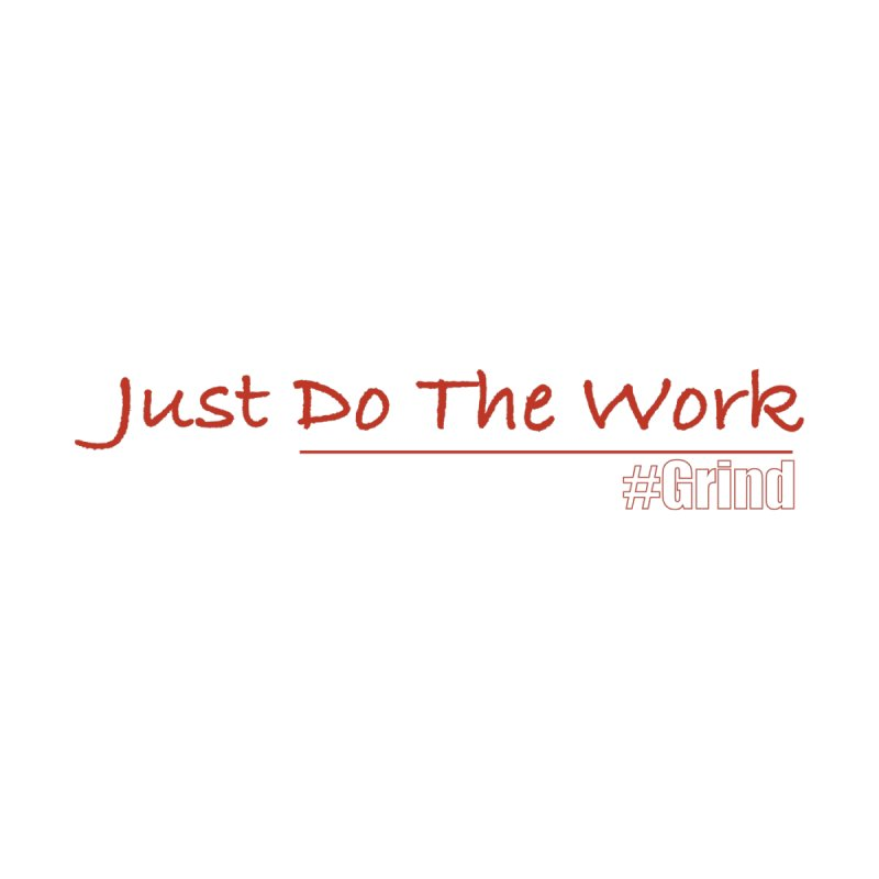 Just Do The Work Accessories Mug by VisualEFX Gear
