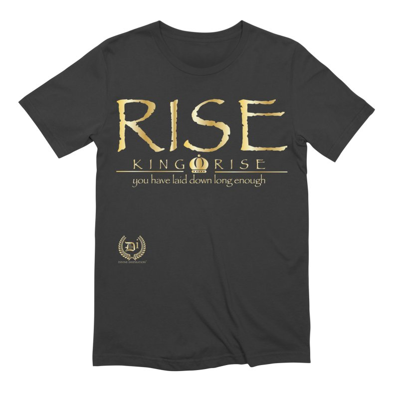 Rise King Rise Men's T-Shirt by VisualEFX Gear
