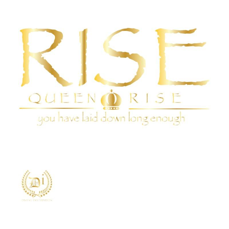 Rise Queen Rise Women's T-Shirt by VisualEFX Gear