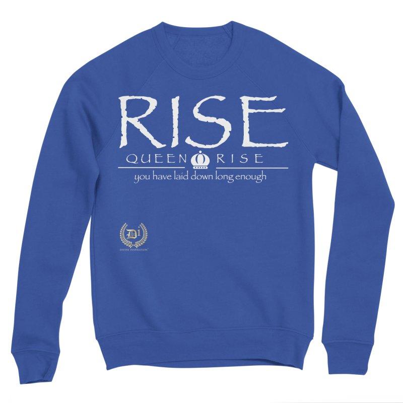 Rise Queen Rise_Wht Women's Sweatshirt by VisualEFX Gear