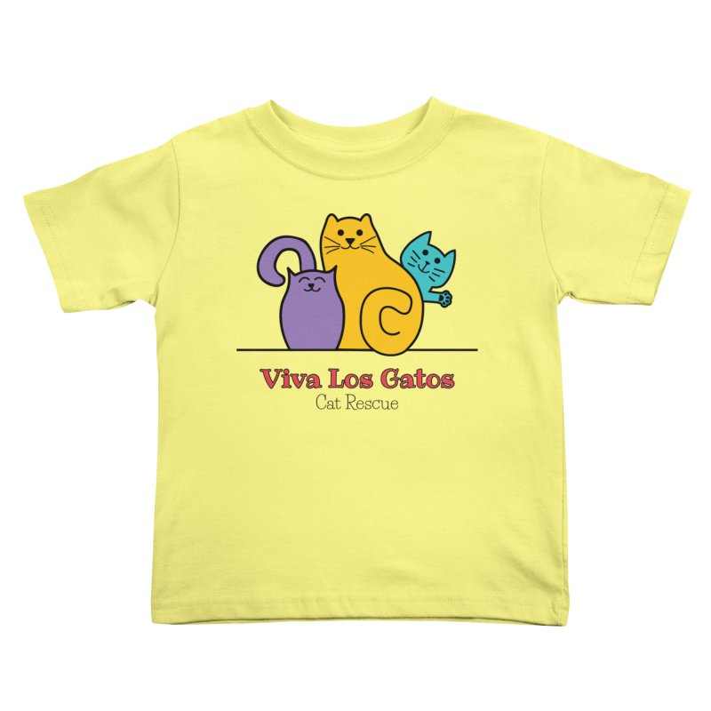 Gatos Light Kids Toddler T-Shirt by Viva Los Gatos Cat Rescue's Shop