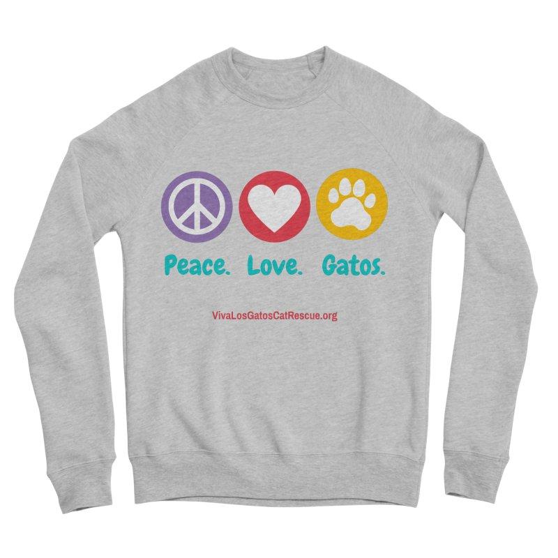 Peace. Love. Gatos. Women's Sponge Fleece Sweatshirt by Viva Los Gatos Cat Rescue's Shop