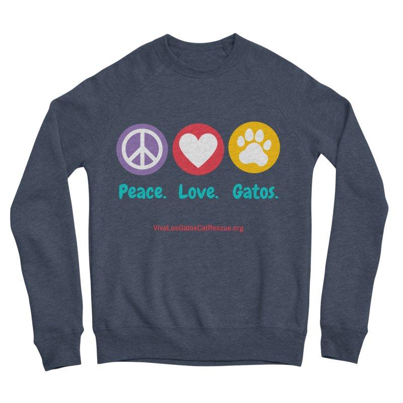 Peace. Love. Gatos. Men's Sponge Fleece Sweatshirt by Viva Los Gatos Cat Rescue's Shop