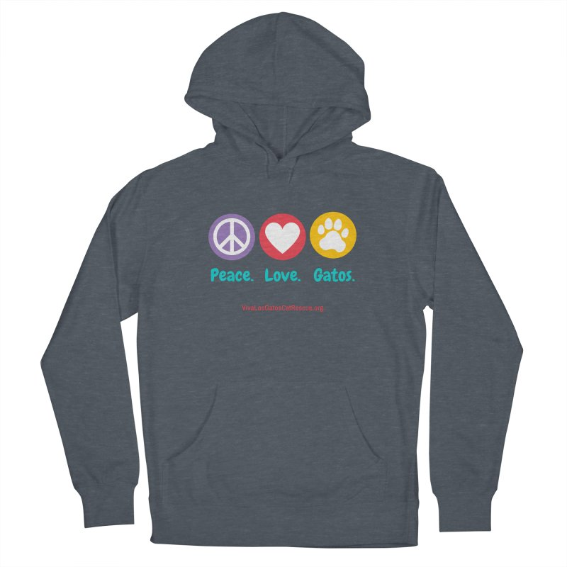 Peace. Love. Gatos. Men's French Terry Pullover Hoody by Viva Los Gatos Cat Rescue's Shop