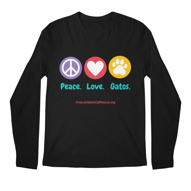 Peace. Love. Gatos. Men's Regular Longsleeve T-Shirt by Viva Los Gatos Cat Rescue's Shop