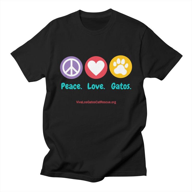 Peace. Love. Gatos. Women's Regular Unisex T-Shirt by Viva Los Gatos Cat Rescue's Shop