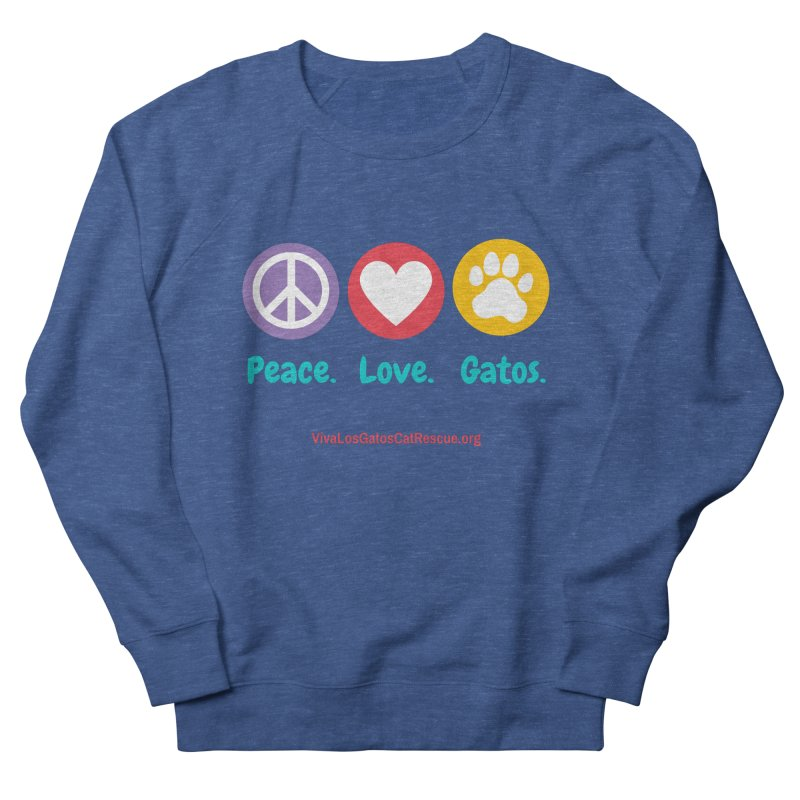 Peace. Love. Gatos. Men's Sweatshirt by Viva Los Gatos Cat Rescue's Shop