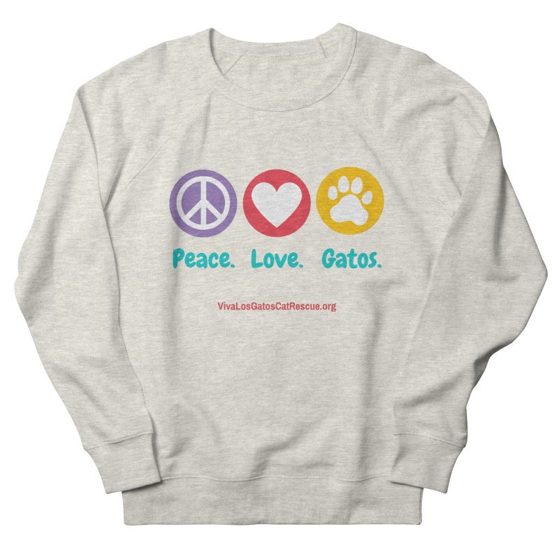 Peace. Love. Gatos. Men's French Terry Sweatshirt by Viva Los Gatos Cat Rescue's Shop