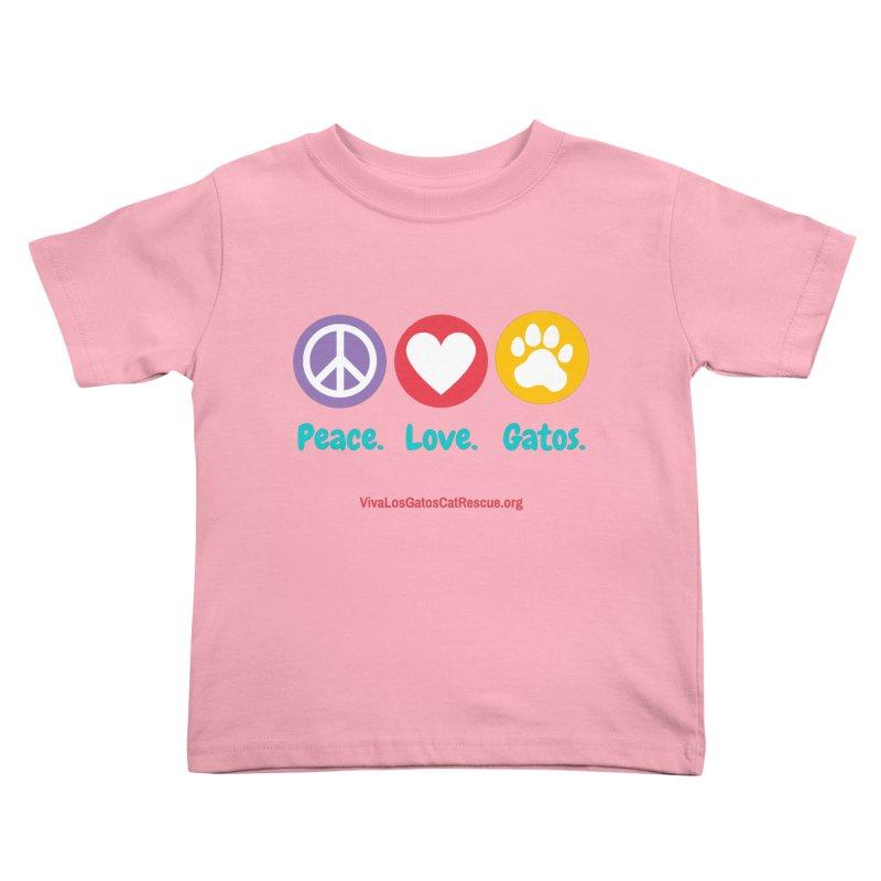 Peace. Love. Gatos. Kids Toddler T-Shirt by Viva Los Gatos Cat Rescue's Shop