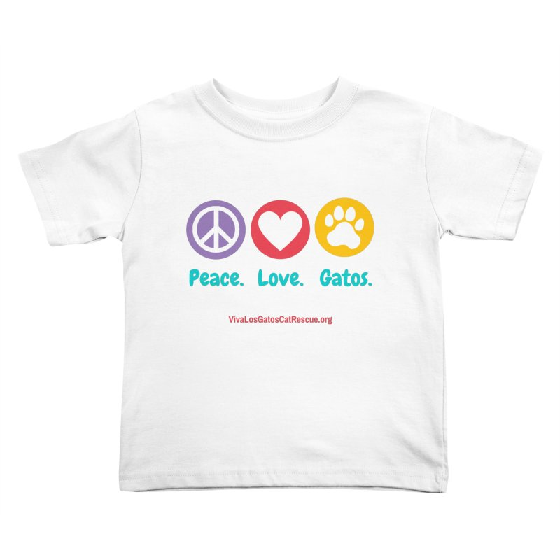 Peace. Love. Gatos. Kids Toddler T-Shirt by Viva Los Gatos Cat Rescue's Shop
