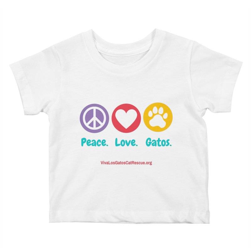 Peace. Love. Gatos. Kids Baby T-Shirt by Viva Los Gatos Cat Rescue's Shop