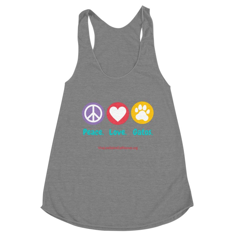 Peace. Love. Gatos. Women's Racerback Triblend Tank by Viva Los Gatos Cat Rescue's Shop