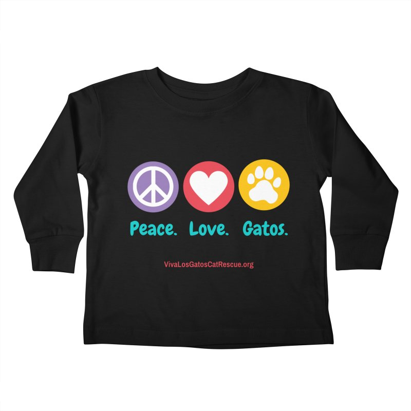 Peace. Love. Gatos. Kids Toddler Longsleeve T-Shirt by Viva Los Gatos Cat Rescue's Shop