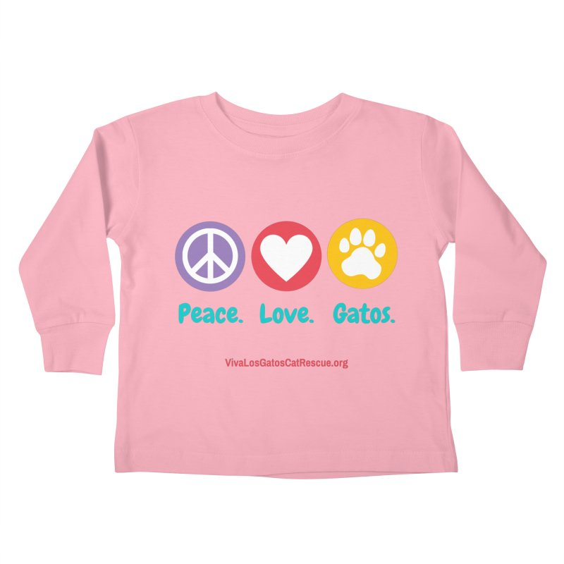 Peace. Love. Gatos. Kids Toddler Longsleeve T-Shirt by Viva Los Gatos Cat Rescue's Shop