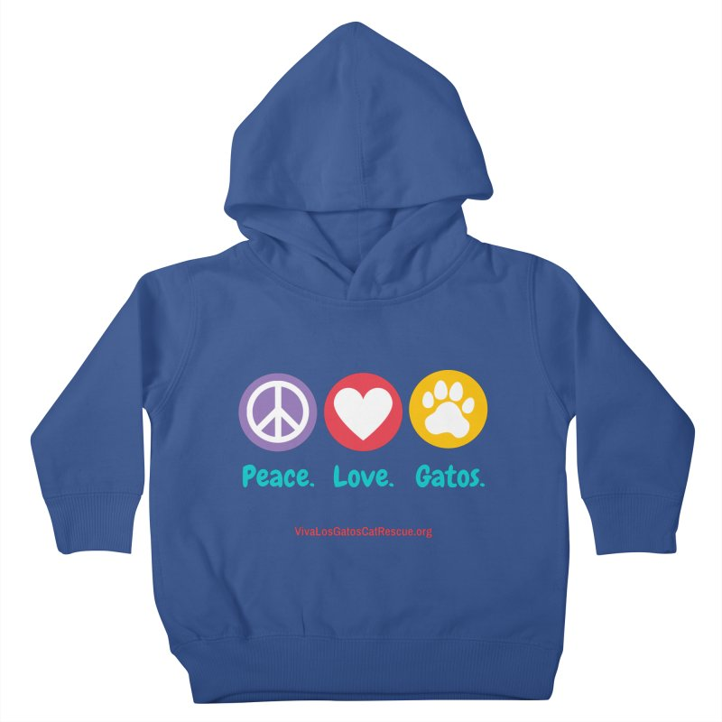 Peace. Love. Gatos. Kids Toddler Pullover Hoody by Viva Los Gatos Cat Rescue's Shop