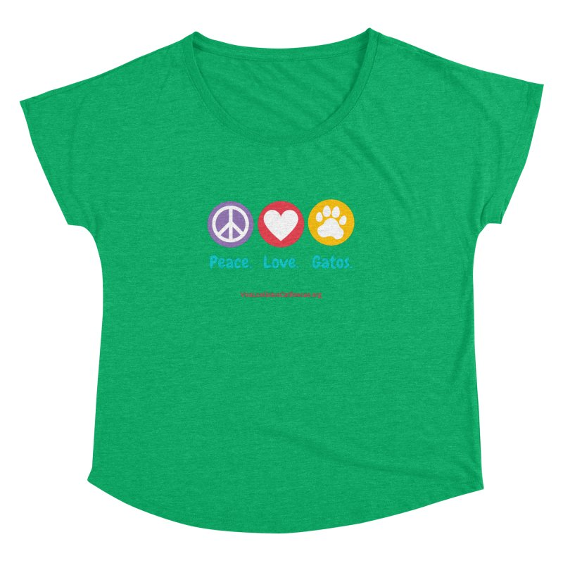 Peace. Love. Gatos. Women's Dolman Scoop Neck by Viva Los Gatos Cat Rescue's Shop