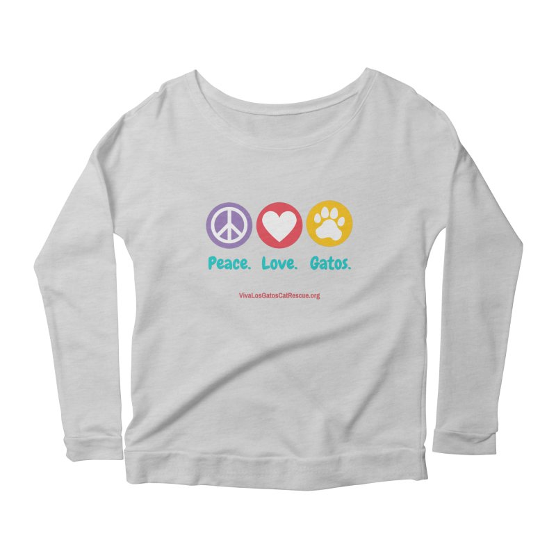 Peace. Love. Gatos. Women's Scoop Neck Longsleeve T-Shirt by Viva Los Gatos Cat Rescue's Shop