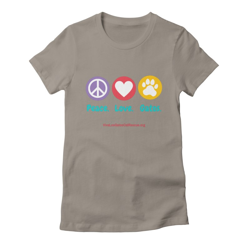 Peace. Love. Gatos. Women's Fitted T-Shirt by Viva Los Gatos Cat Rescue's Shop