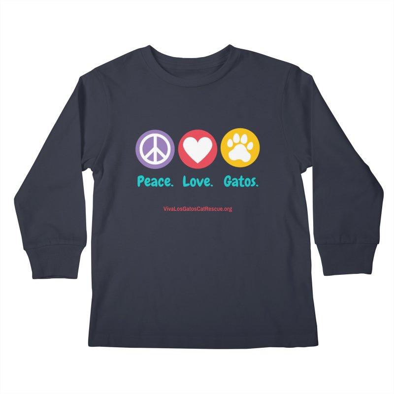 Peace. Love. Gatos. Kids Longsleeve T-Shirt by Viva Los Gatos Cat Rescue's Shop