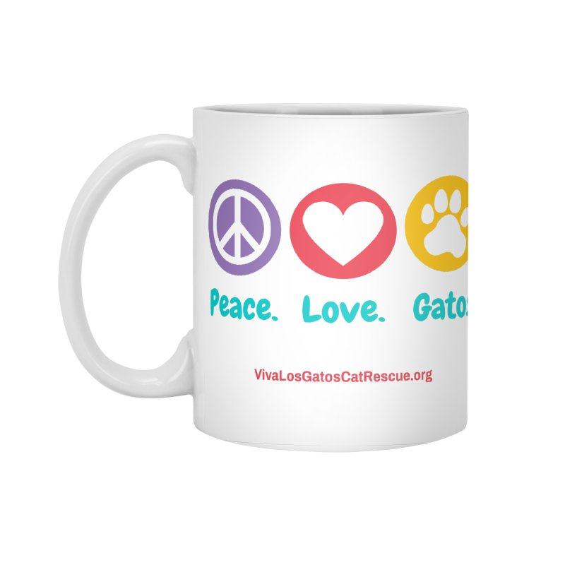 Peace. Love. Gatos. Accessories Standard Mug by Viva Los Gatos Cat Rescue's Shop