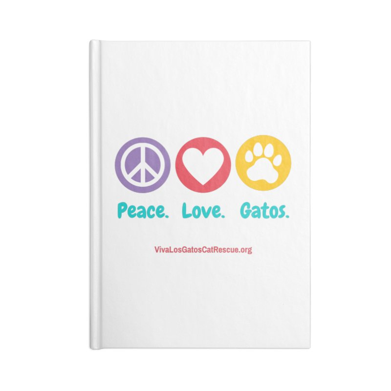 Peace. Love. Gatos. Accessories Lined Journal Notebook by Viva Los Gatos Cat Rescue's Shop