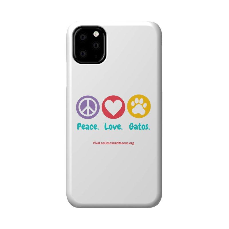 Peace. Love. Gatos. Accessories Phone Case by Viva Los Gatos Cat Rescue's Shop