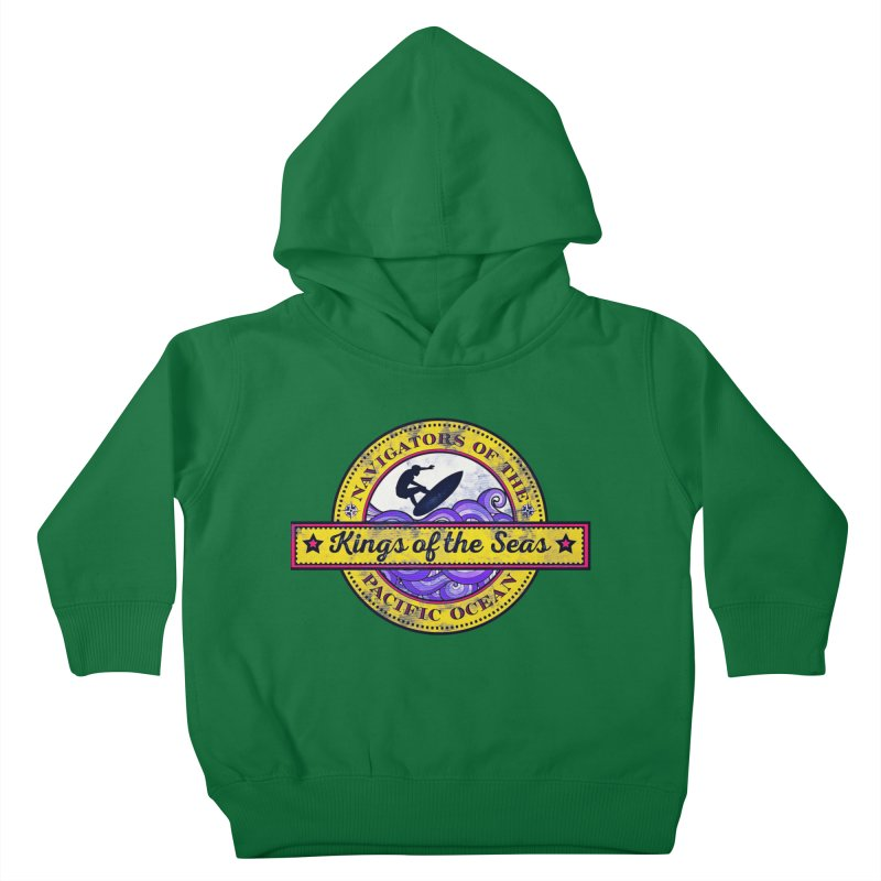 Kings of the seas Kids Toddler Pullover Hoody by WALLYF's Artist Shop