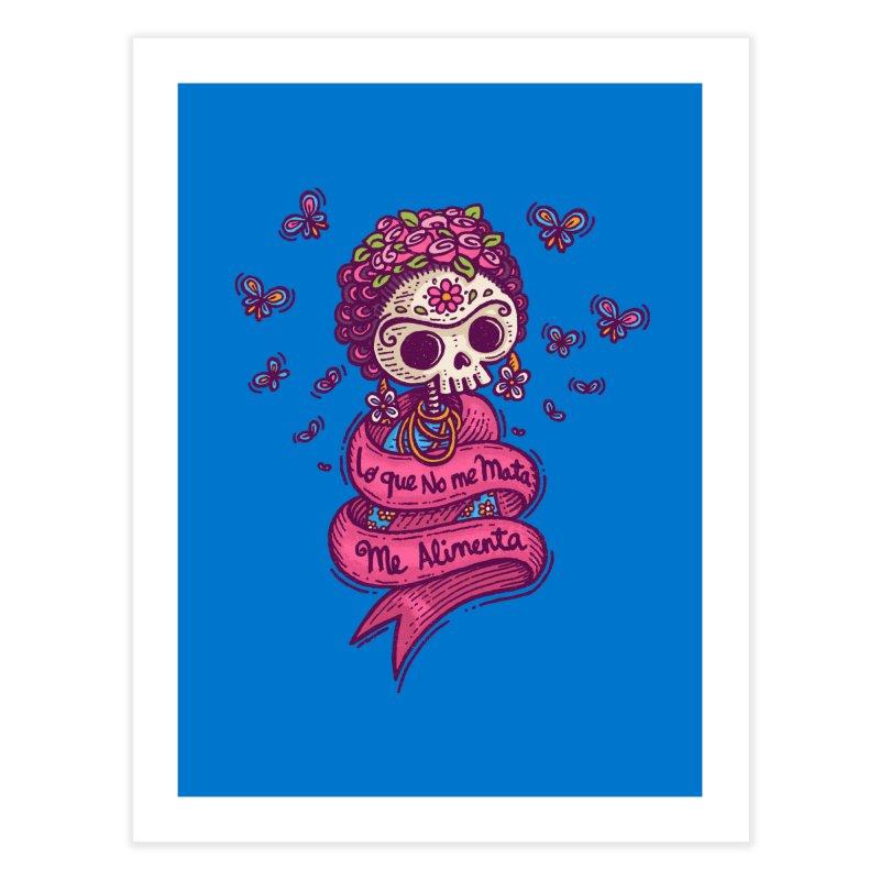 What doesnt kill me, nourishes me Home Fine Art Print by Walmazan's Artist Shop