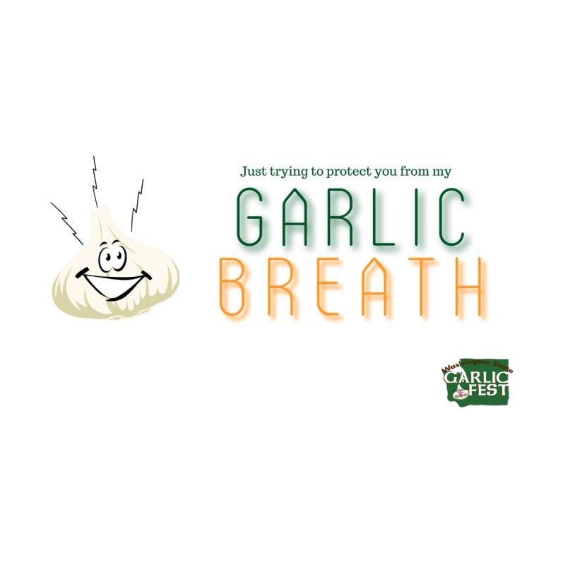 Garlic Breathe! Men's T-Shirt by WAStateGarlicFest's Artist Shop