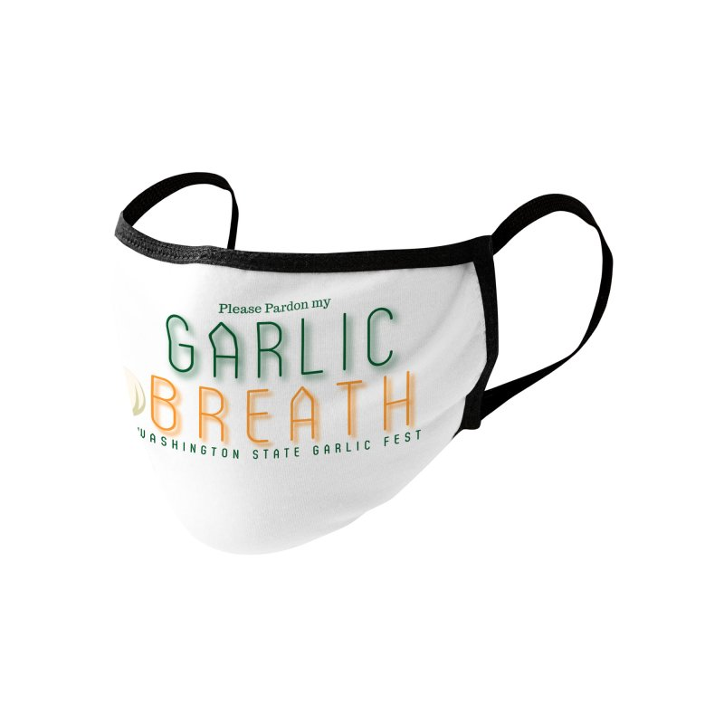 Pardon my Garlic Breath Accessories Face Mask by WAStateGarlicFest's Artist Shop