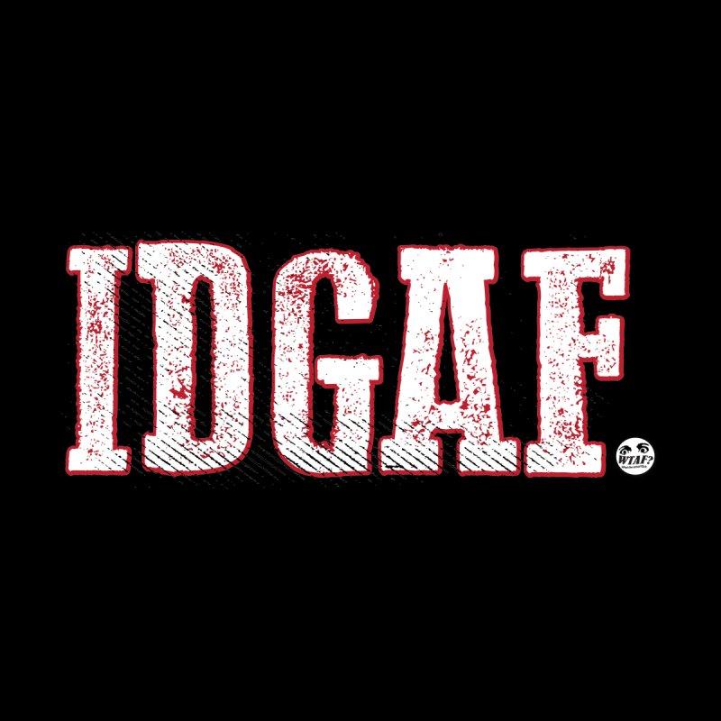 IDGAF Women's Pullover Hoody by WTAFGear's Artist Shop