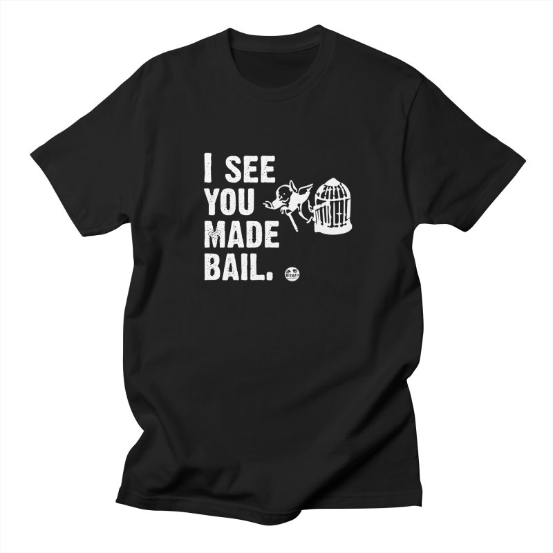 You made bail Men's T-Shirt by WTAFGear's Artist Shop