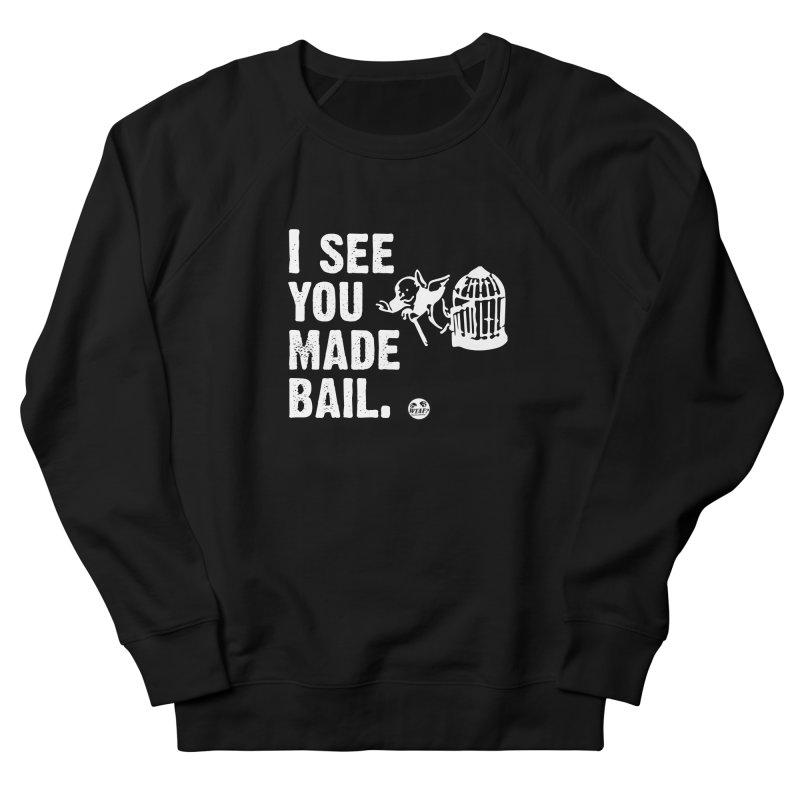 You made bail Men's Sweatshirt by WTAFGear's Artist Shop