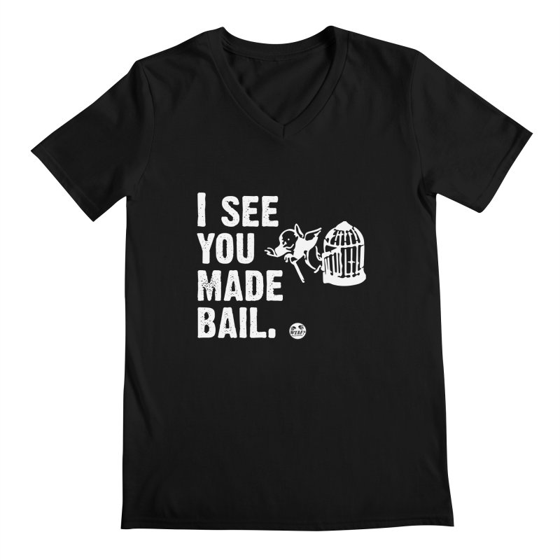 You made bail Men's V-Neck by WTAFGear's Artist Shop